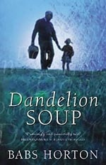 Dandelion Soup by Babs Horton